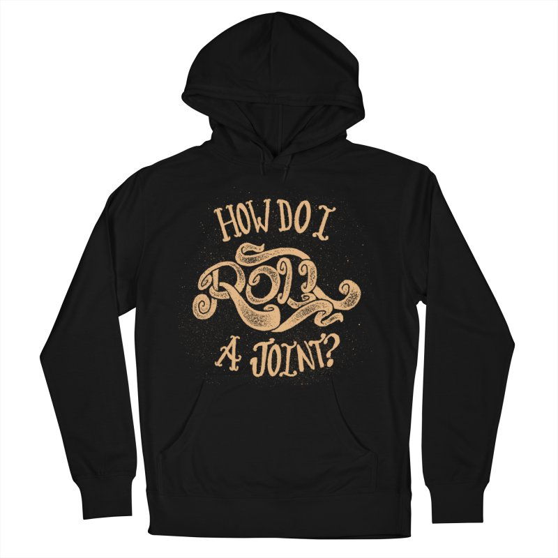 How Do I Roll A Joint? Men's French Terry Pullover Hoody by DTM Creative