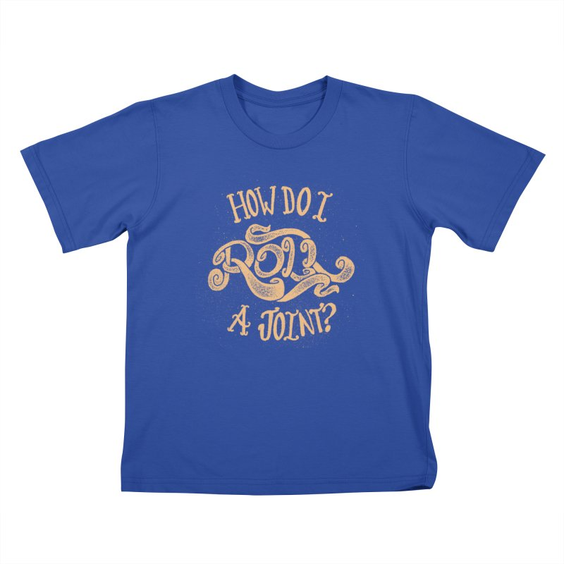 How Do I Roll A Joint? Kids T-Shirt by DTM Creative