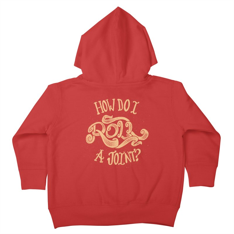 How Do I Roll A Joint? Kids Toddler Zip-Up Hoody by DTM Creative