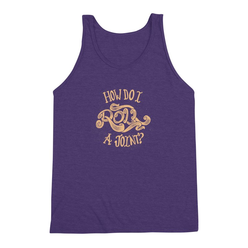 How Do I Roll A Joint? Men's Triblend Tank by DTM Creative