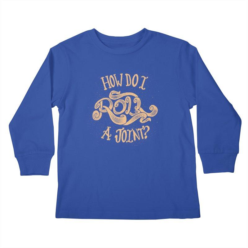 How Do I Roll A Joint? Kids Longsleeve T-Shirt by DTM Creative