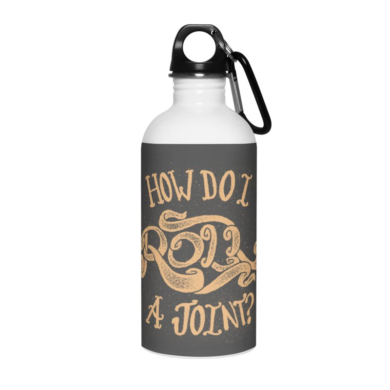 How Do I Roll A Joint? Accessories Water Bottle by DTM Creative