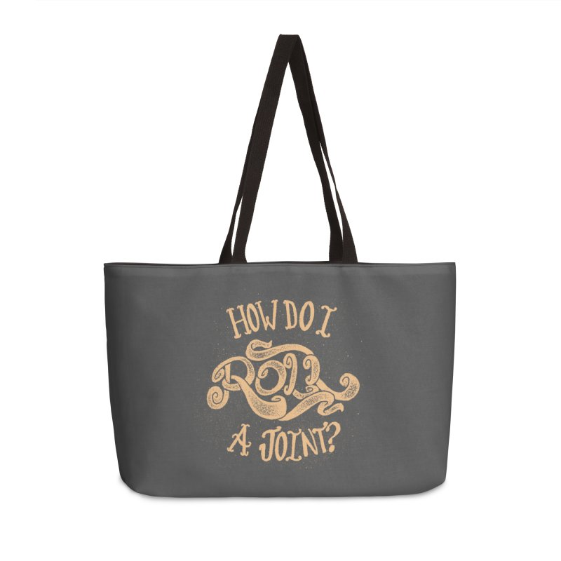How Do I Roll A Joint? Accessories Weekender Bag Bag by DTM Creative