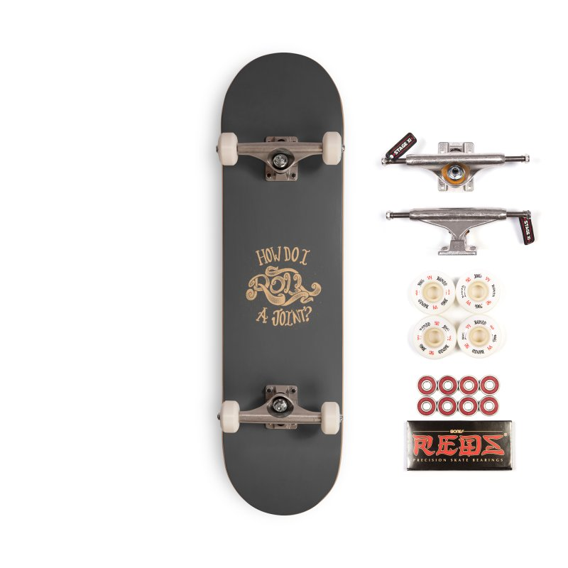 How Do I Roll A Joint? Accessories Complete - Pro Skateboard by DTM Creative