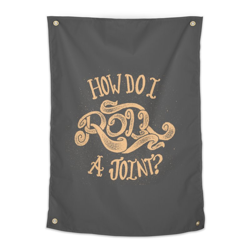 How Do I Roll A Joint? Home Tapestry by DTM Creative