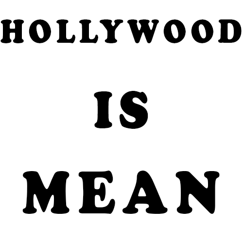 Hollywood-Is-Mean
