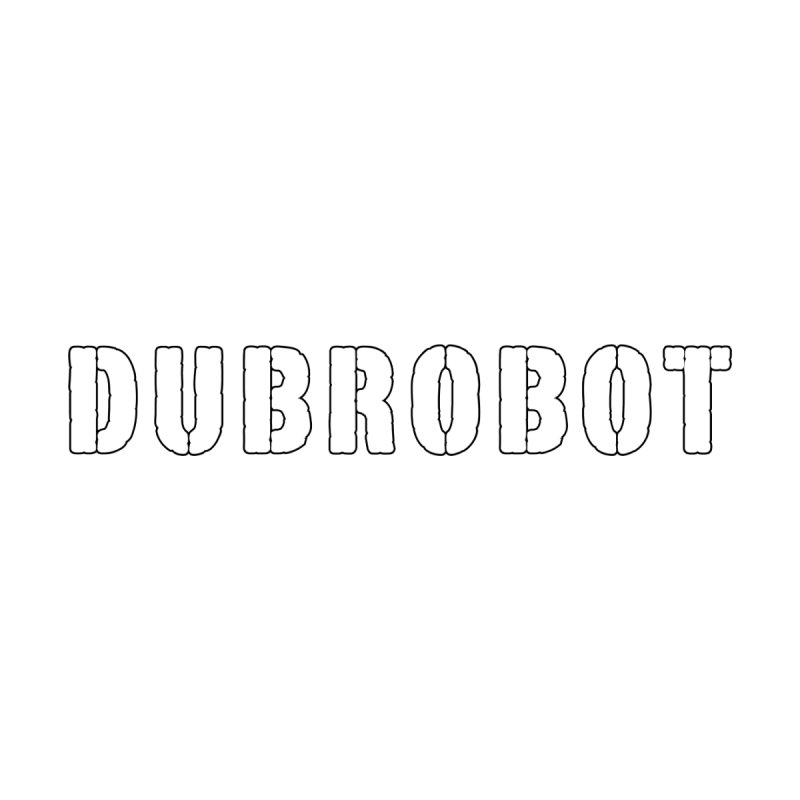 DUBROBOT  by DUBROBOT - The Time Transportation Authority