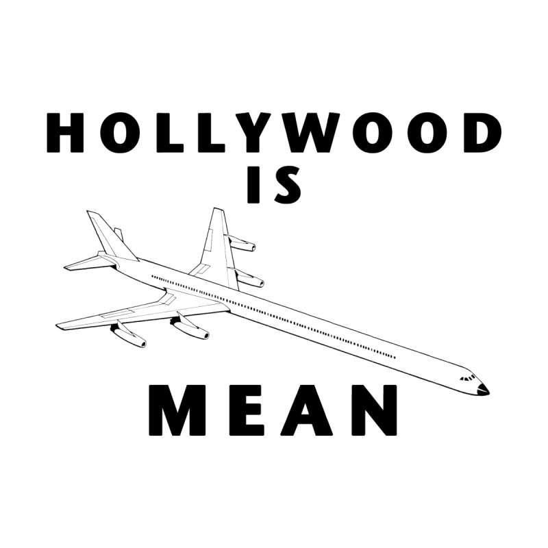 HOLLYWOOD IS plane MEAN - Travel Shirt Kids Baby Bodysuit by DUBROBOT - The Time Transportation Authority