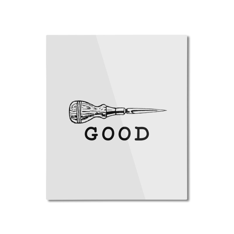 AWL GOOD Home Mounted Aluminum Print by DUBROBOT - The Time Transportation Authority