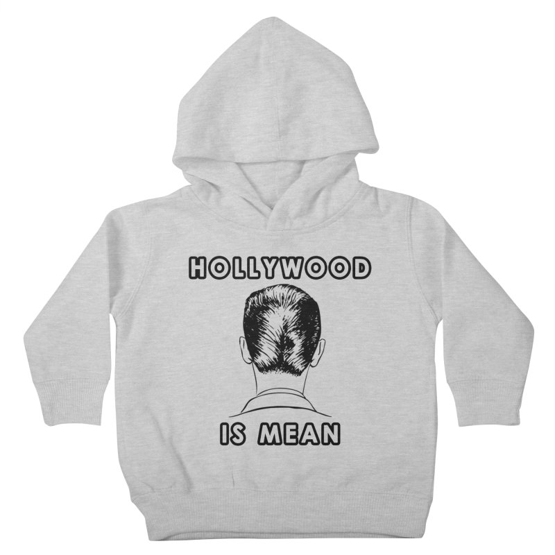HOLLYWOOD IS MEAN - Turned Head Kids Toddler Pullover Hoody by DUBROBOT - The Time Transportation Authority