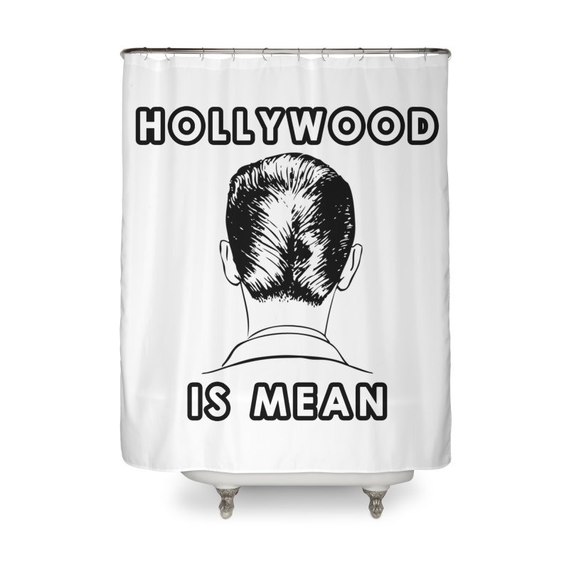 HOLLYWOOD IS MEAN - Turned Head Home Shower Curtain by DUBROBOT - The Time Transportation Authority