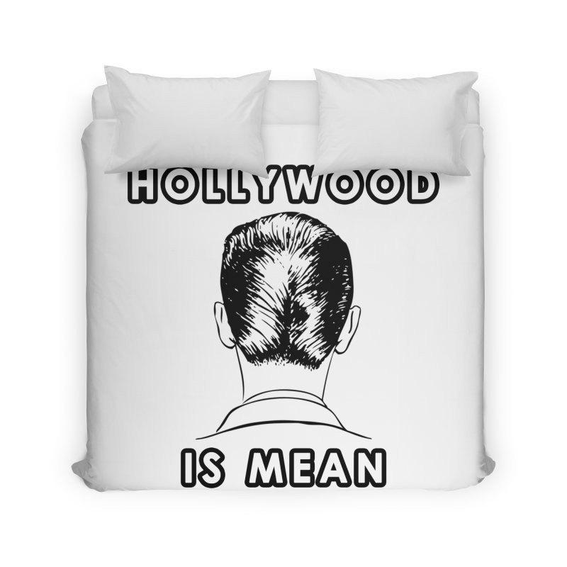 HOLLYWOOD IS MEAN - Turned Head Home Duvet by DUBROBOT - The Time Transportation Authority
