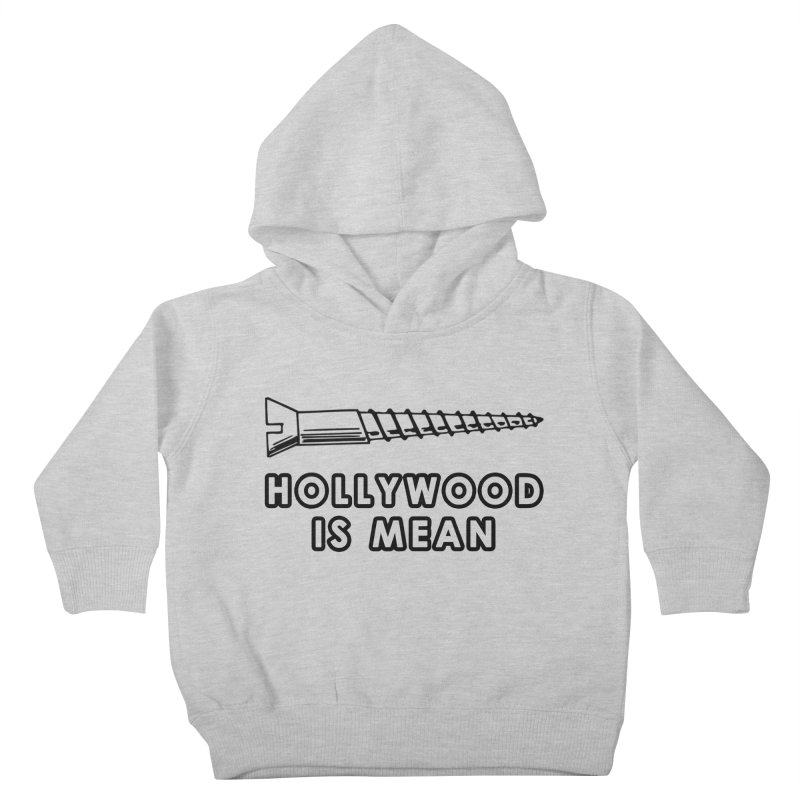 HOLLYWOOD IS MEAN - Screwed... Again Kids Toddler Pullover Hoody by DUBROBOT - The Time Transportation Authority