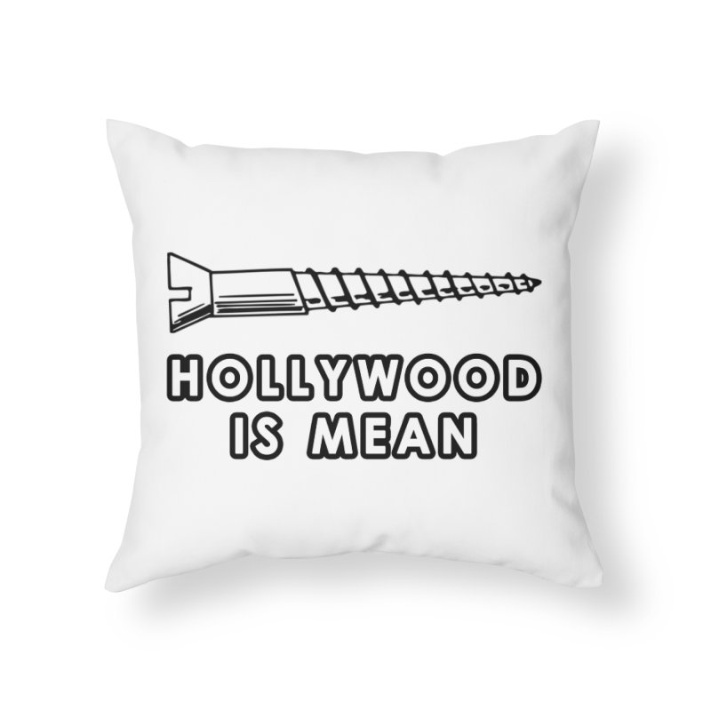 HOLLYWOOD IS MEAN - Screwed... Again Home Throw Pillow by DUBROBOT - The Time Transportation Authority