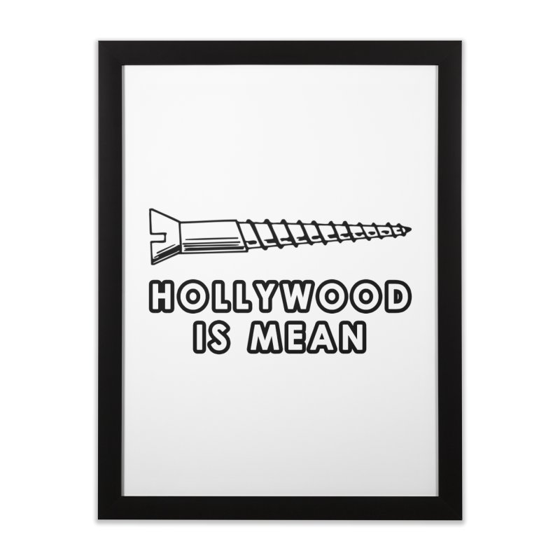 HOLLYWOOD IS MEAN - Screwed... Again Home Framed Fine Art Print by DUBROBOT - The Time Transportation Authority