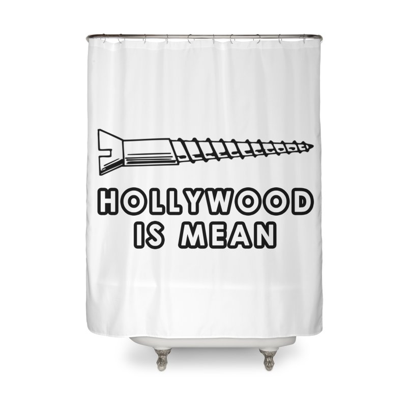HOLLYWOOD IS MEAN - Screwed... Again Home Shower Curtain by DUBROBOT - The Time Transportation Authority