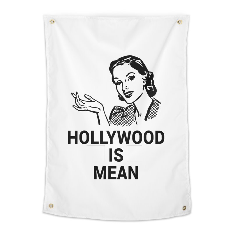 HOLLYWOOD IS MEAN - Mothers Day Home Tapestry by DUBROBOT - The Time Transportation Authority