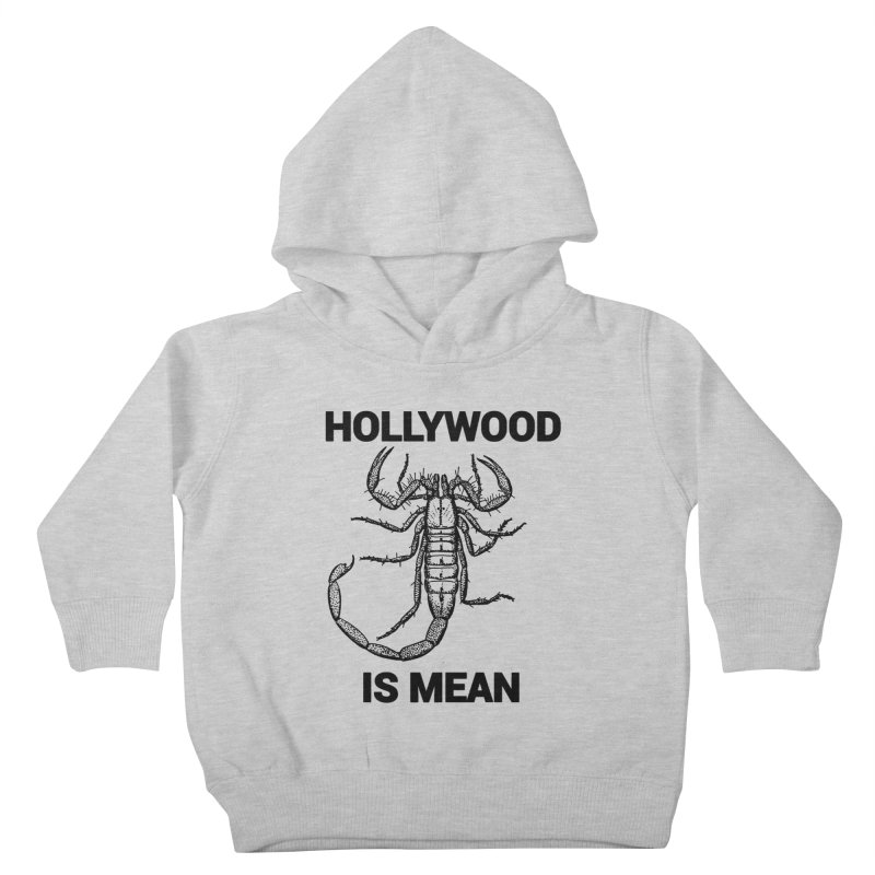 HOLLYWOOD IS MEAN - Scorpion Kids Toddler Pullover Hoody by DUBROBOT - The Time Transportation Authority