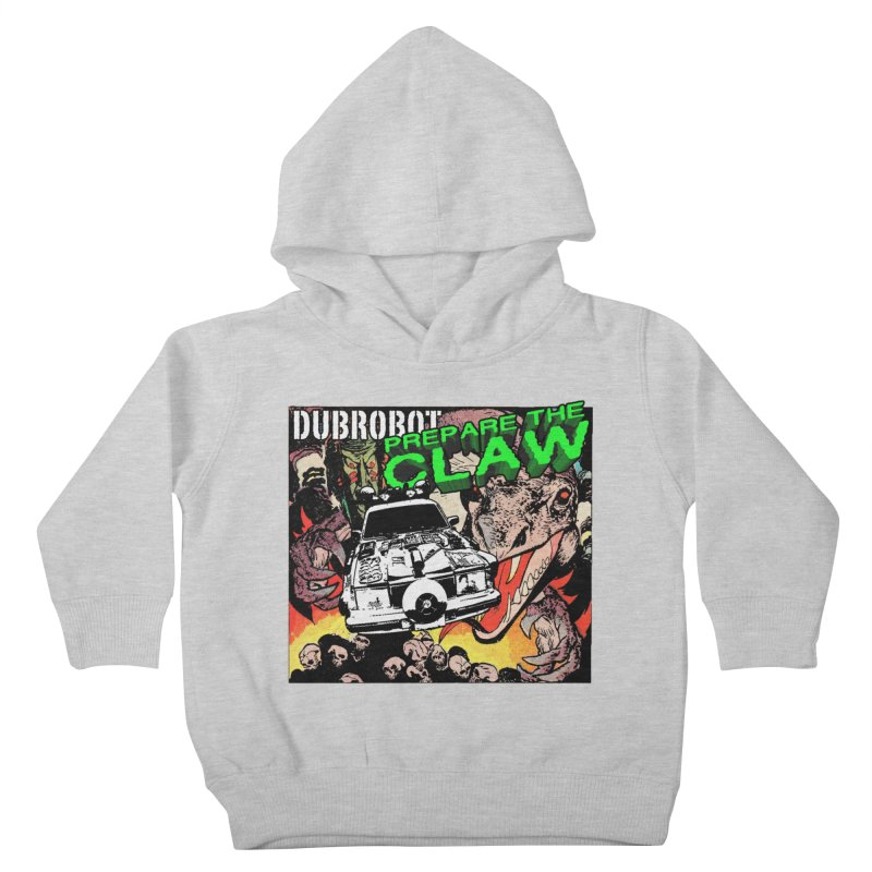 DUBROBOT - Prepare the Claw  Kids Toddler Pullover Hoody by DUBROBOT - The Time Transportation Authority