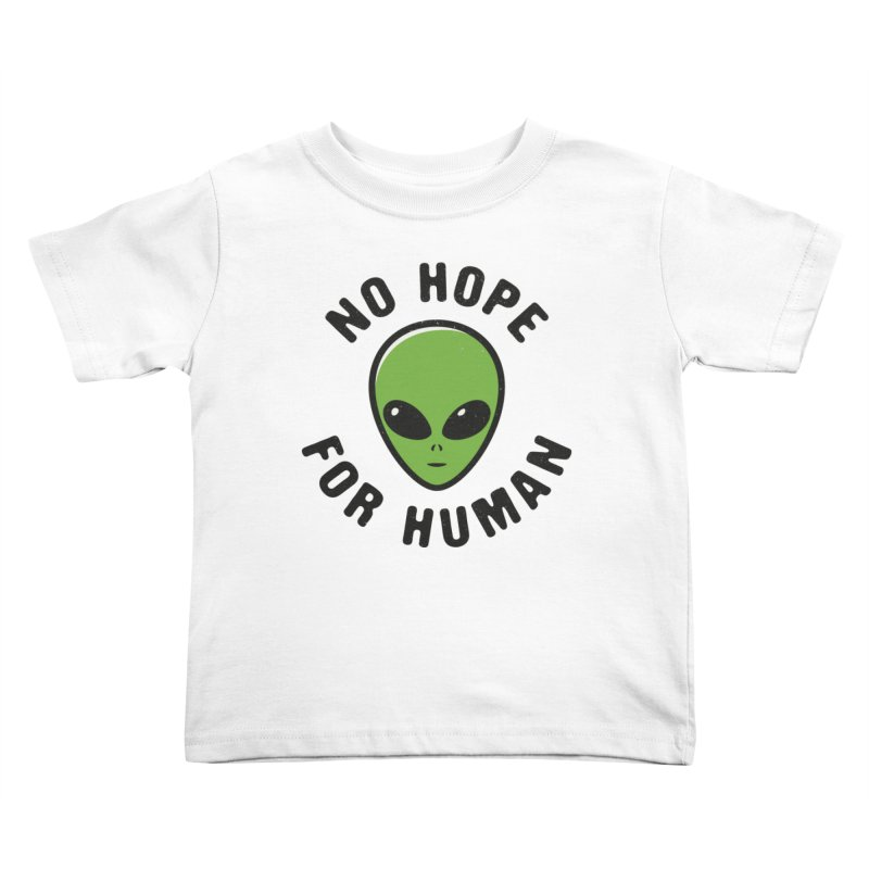 No hope Kids Toddler T-Shirt by dudesign's Artist Shop