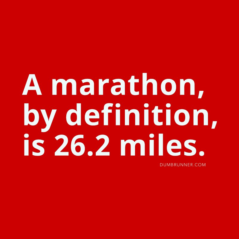 Marathon Defined by Dumb Runner's Artist Shop