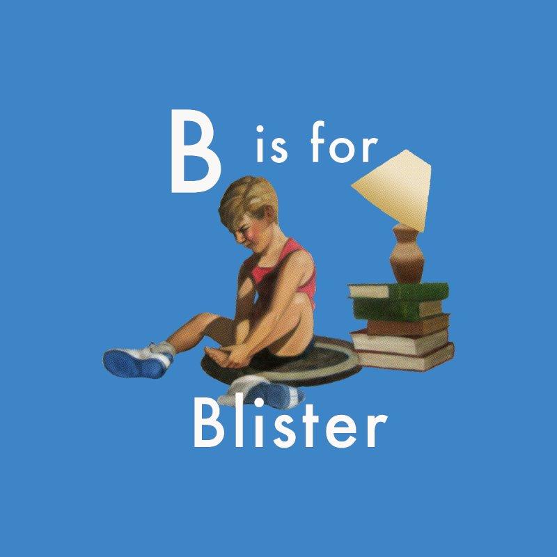 B is for Blister by Dumb Runner's Artist Shop