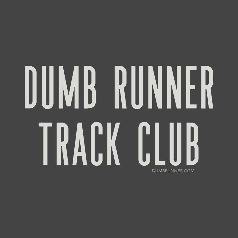 Dumb Runner Track Club by Dumb Runner's Artist Shop