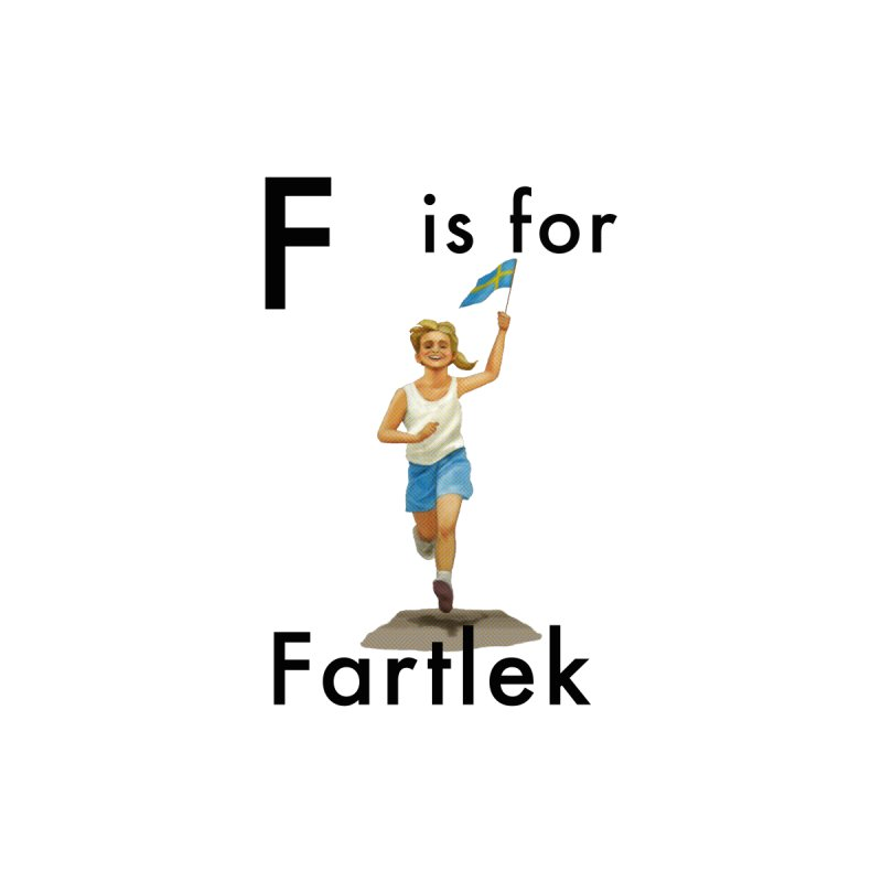F is for Fartlek (black text)   by Dumb Runner's Artist Shop
