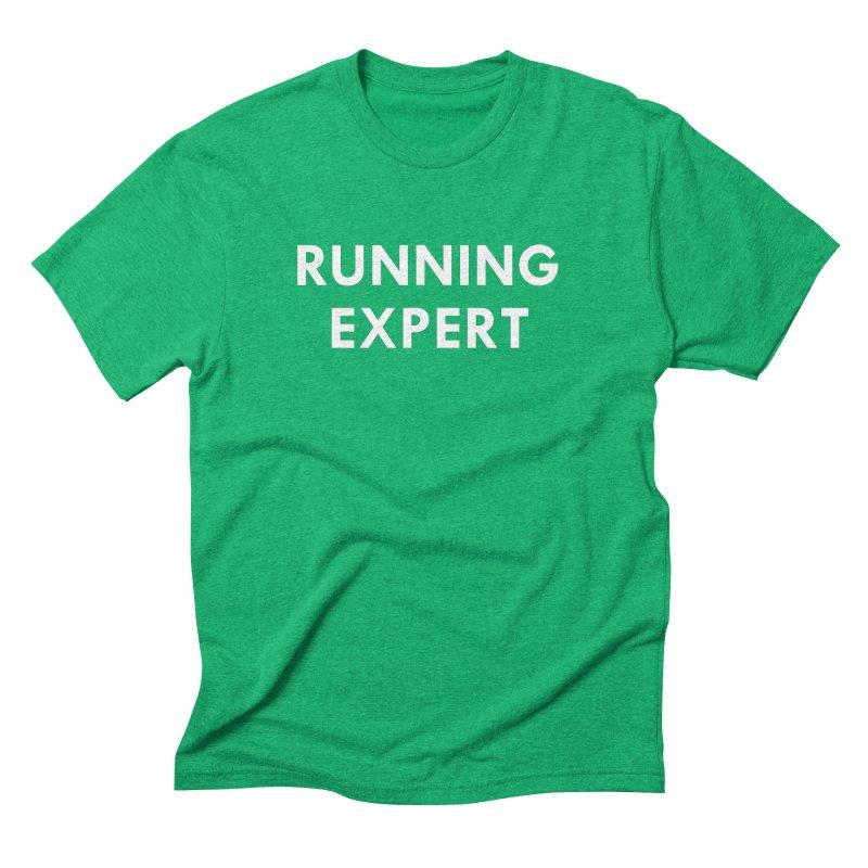 RUNNING EXPERT (white text) Men's T-Shirt by Dumb Runner's Artist Shop