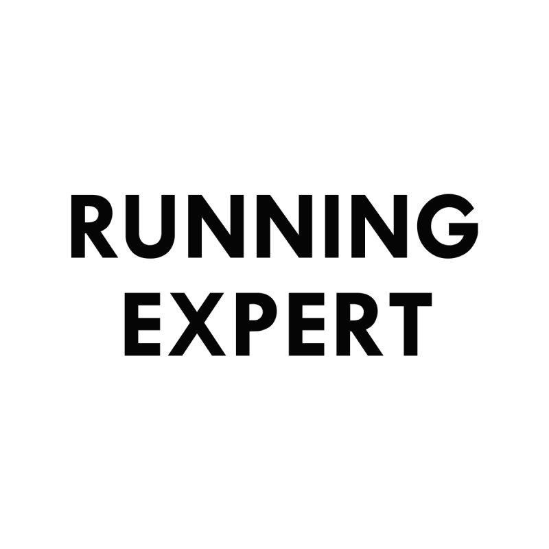 RUNNING EXPERT (black text) by Dumb Runner's Artist Shop
