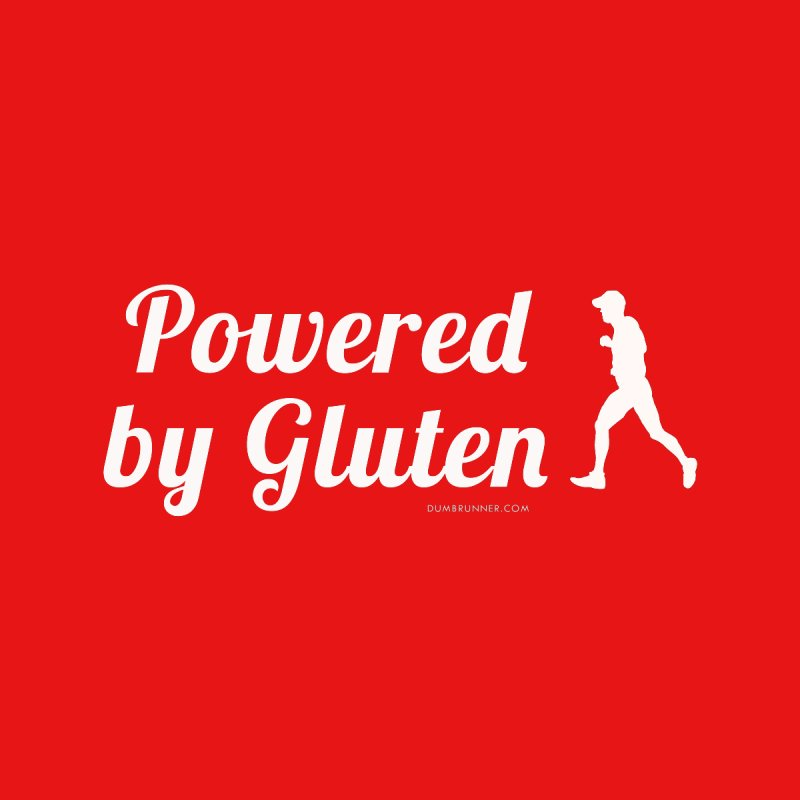 Powered by Gluten by Dumb Runner's Artist Shop