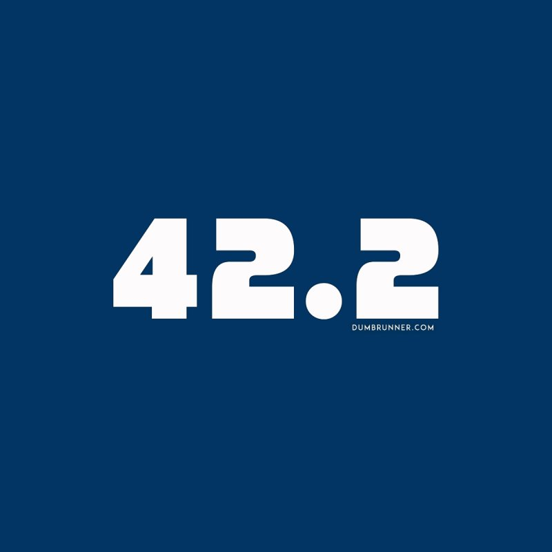 42.2 by Dumb Runner's Artist Shop