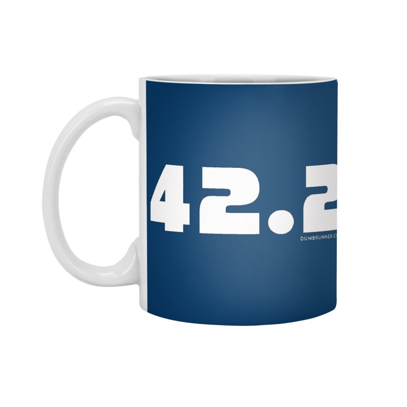 42.2 Accessories Mug by Dumb Runner's Artist Shop