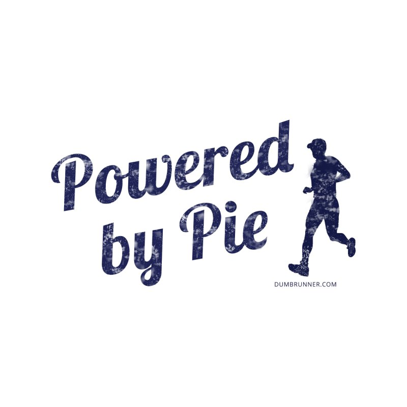 Powered by Pie BLUE by Dumb Runner's Artist Shop