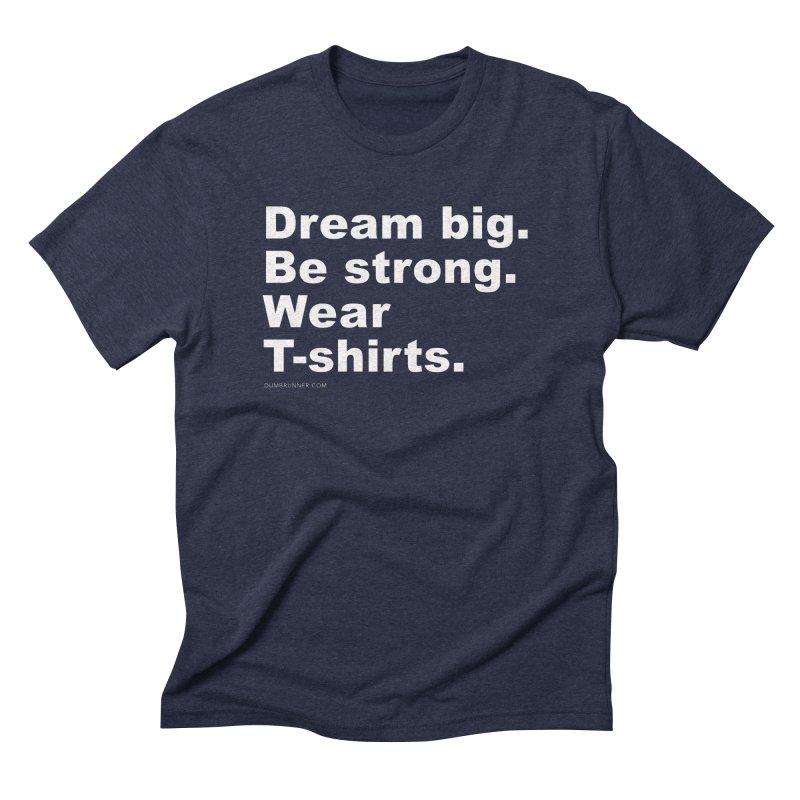 Dream Big Men's Triblend T-Shirt by Dumb Runner's Artist Shop