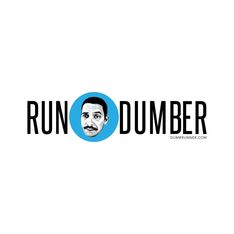 Run Dumber (Black) by Dumb Runner's Artist Shop
