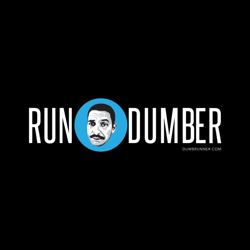 Run Dumber (White) by Dumb Runner's Artist Shop