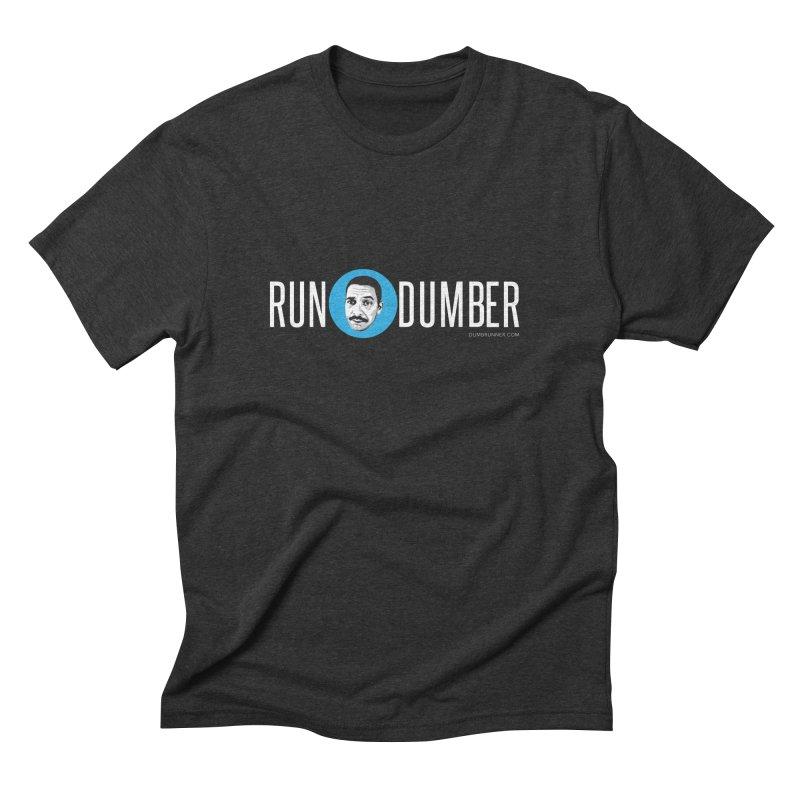 Run Dumber (White) Men's Triblend T-Shirt by Dumb Runner's Artist Shop