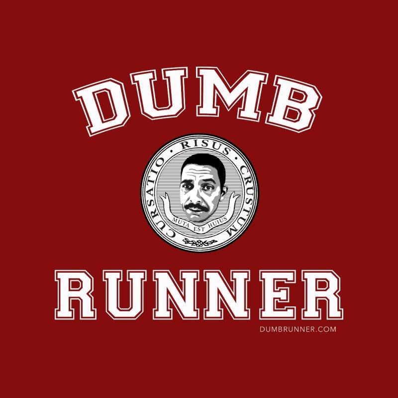 University of Dumb Runner by Dumb Runner's Artist Shop