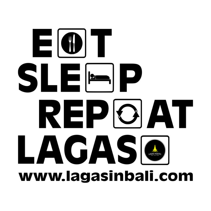 Eat Sleep Repeat Lagas Hostel Men's T-Shirt by DuMBSTRaCK CLoTH iNK PROJECT