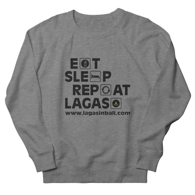 Eat Sleep Repeat Lagas Hostel Women's French Terry Sweatshirt by DuMBSTRaCK CLoTH iNK PROJECT
