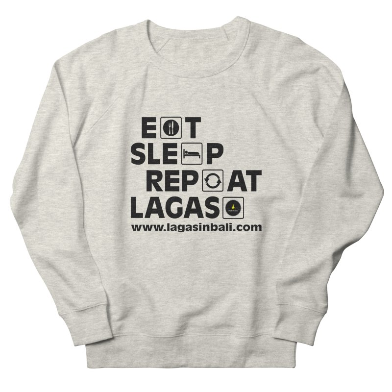 Eat Sleep Repeat Lagas Hostel Men's French Terry Sweatshirt by DuMBSTRaCK CLoTH iNK PROJECT