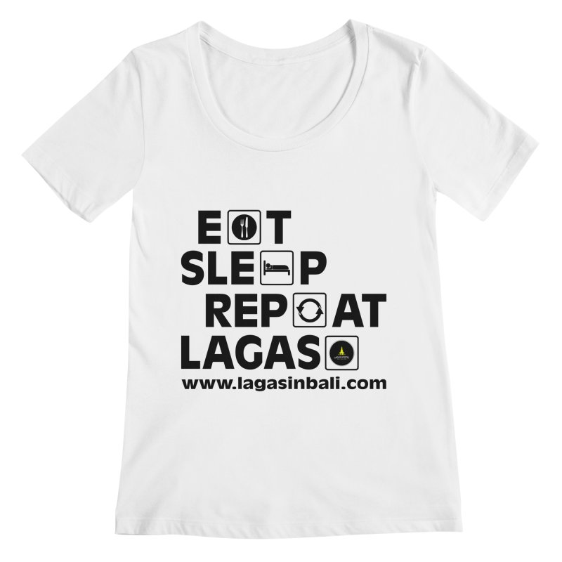 Eat Sleep Repeat Lagas Hostel Women's Regular Scoop Neck by DuMBSTRaCK CLoTH iNK PROJECT