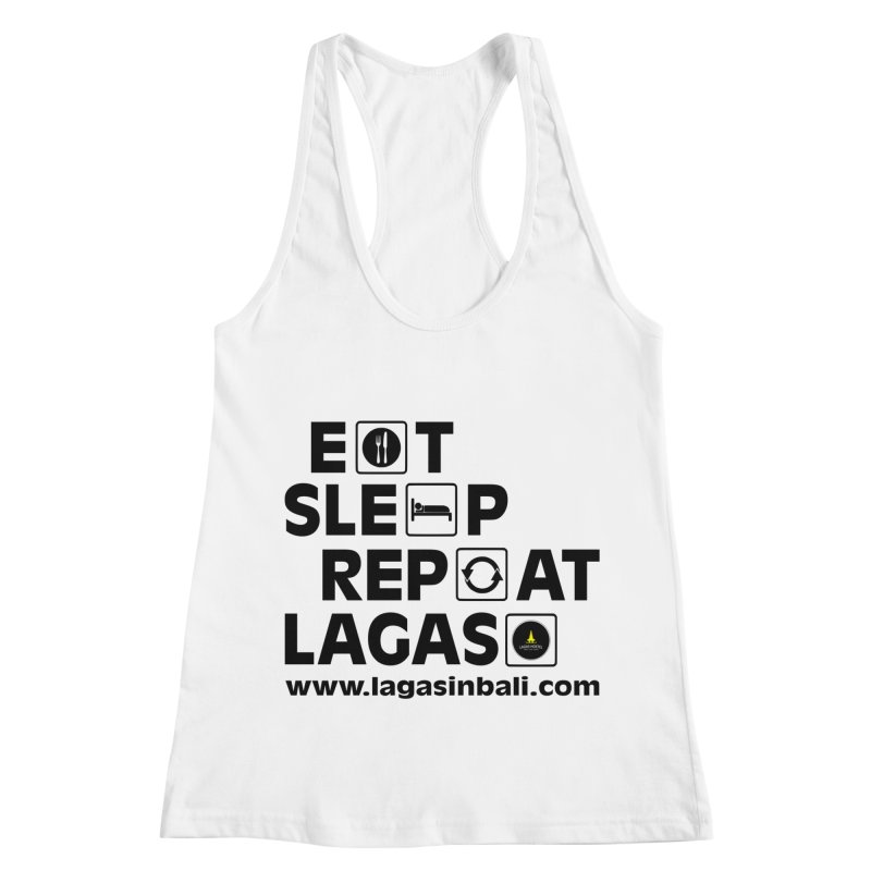 Eat Sleep Repeat Lagas Hostel Women's Racerback Tank by DuMBSTRaCK CLoTH iNK PROJECT