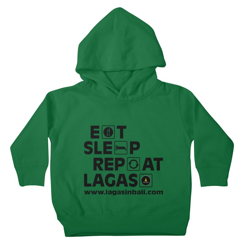 Eat Sleep Repeat Lagas Hostel Kids Toddler Pullover Hoody by DuMBSTRaCK CLoTH iNK PROJECT
