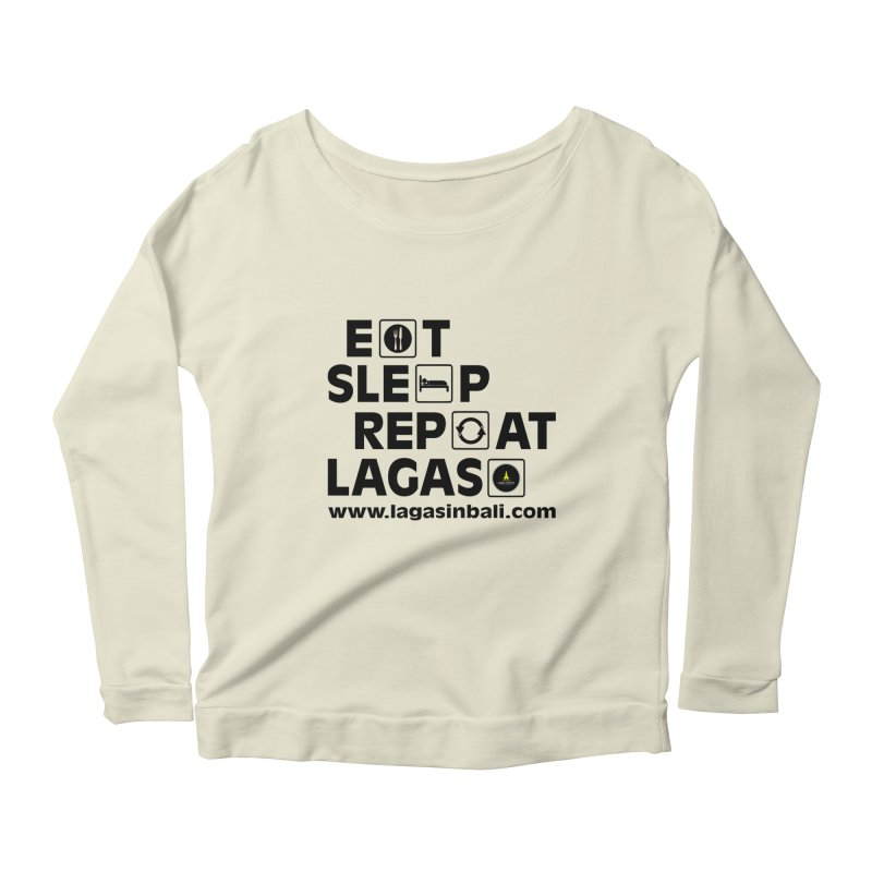 Eat Sleep Repeat Lagas Hostel Women's Scoop Neck Longsleeve T-Shirt by DuMBSTRaCK CLoTH iNK PROJECT