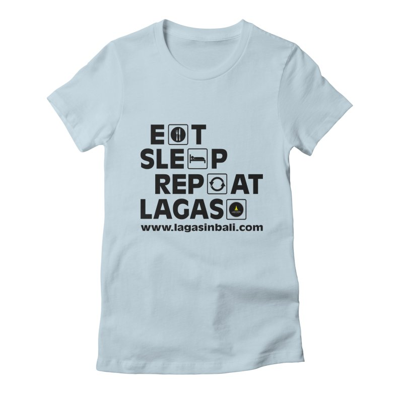 Eat Sleep Repeat Lagas Hostel Women's Fitted T-Shirt by DuMBSTRaCK CLoTH iNK PROJECT