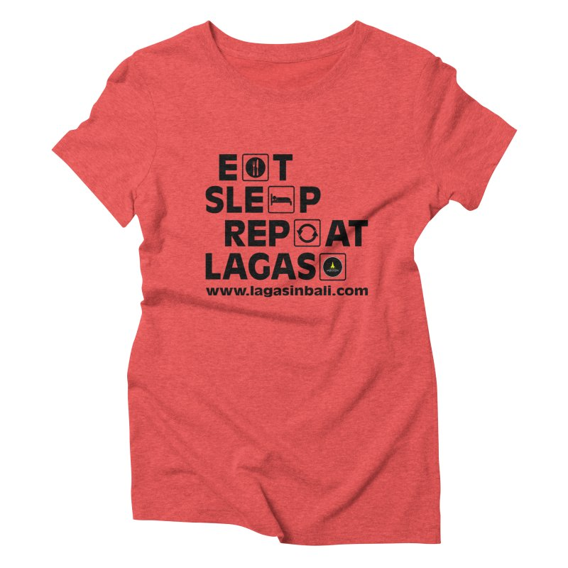 Eat Sleep Repeat Lagas Hostel Women's Triblend T-Shirt by DuMBSTRaCK CLoTH iNK PROJECT
