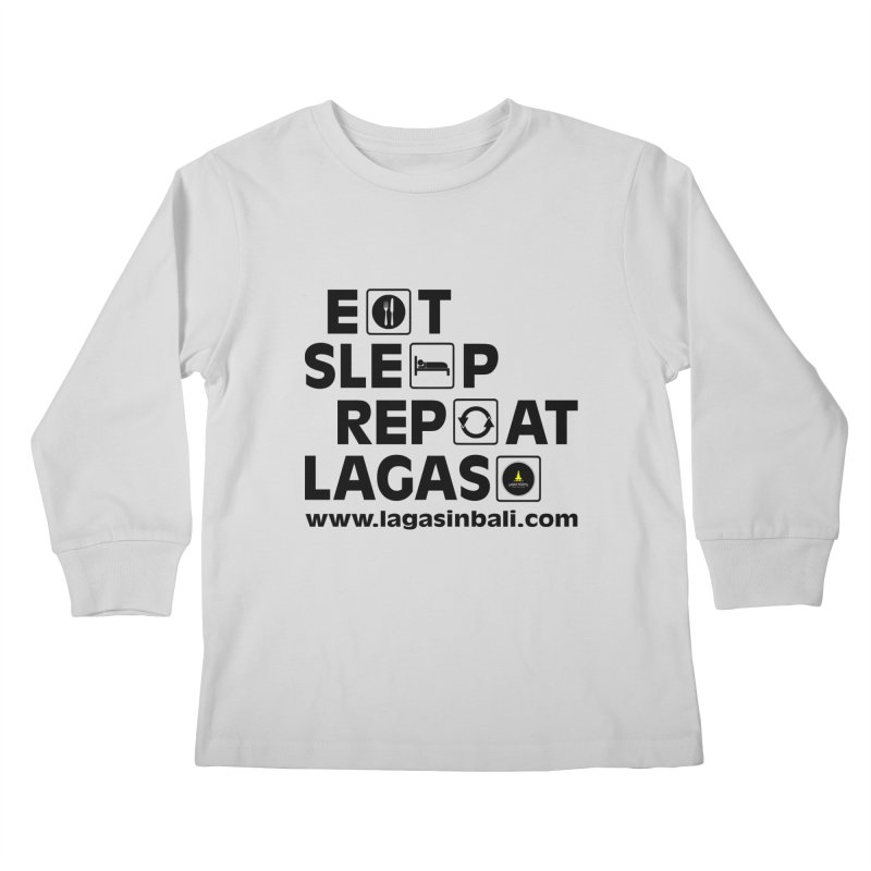 Eat Sleep Repeat Lagas Hostel Kids Longsleeve T-Shirt by DuMBSTRaCK CLoTH iNK PROJECT