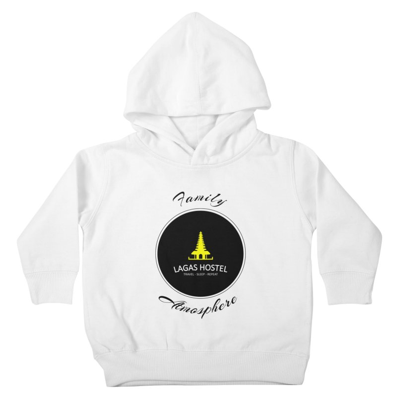 Family Atmosphere Lagas Hostel Kids Toddler Pullover Hoody by DuMBSTRaCK CLoTH iNK PROJECT